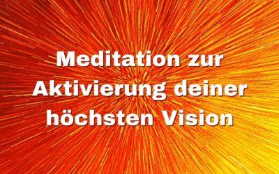Meditation zur Aktivierung deiner höchsten Vision