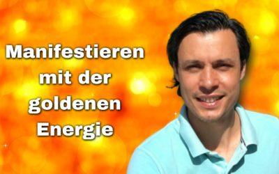 Manifestieren mit der goldenen Energie