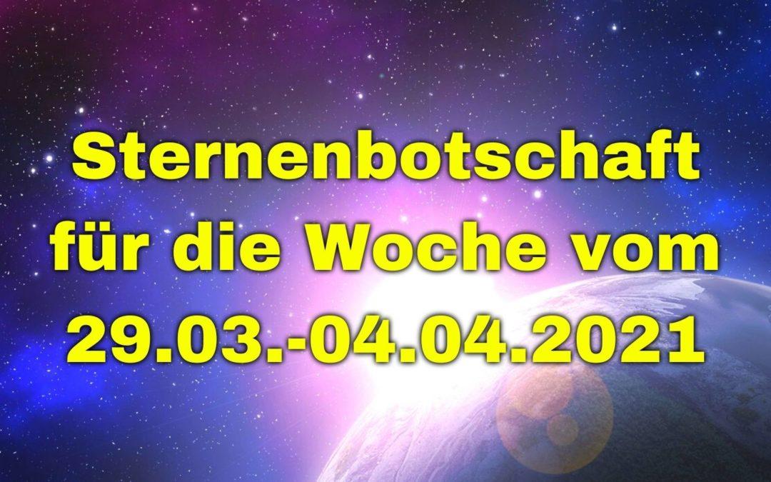 Sternenbotschaft für die Woche vom 29.03.-04.04.2021