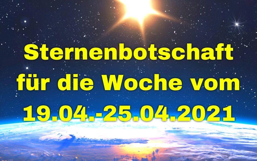 Sternenbotschaft für die Woche vom 19.04.-25.04.2021