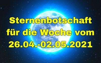 Sternenbotschaft für die Woche vom 26.04.-02.05.2021
