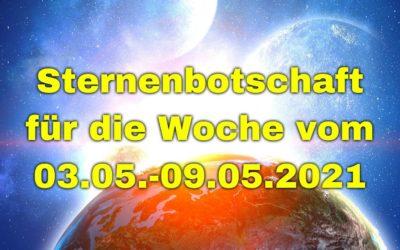 Sternenbotschaft für die Woche vom 03.05.-09.05.2021