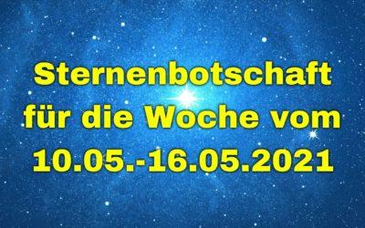Sternenbotschaft für die Woche vom 10.05.-16.05.2021
