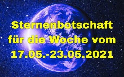 Sternenbotschaft für die Woche vom 17.05.-23.05.2021