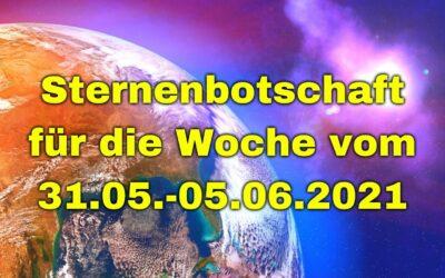 Sternenbotschaft für die Woche vom 31.05.-06.06.2021