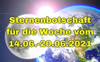 Sternenbotschaft für die Woche vom 14.06.-20.06.2021